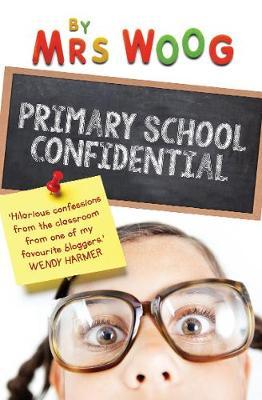 Primary School Confidential by Woog