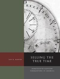 Selling the True Time by Ian R. Bartky