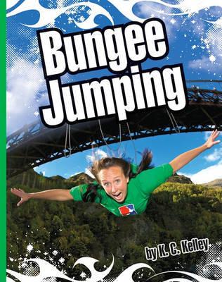 Bungee Jumping by K C Kelley