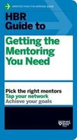 HBR Guide to Getting the Mentoring You Need (HBR Guide Series) by Harvard Business Review