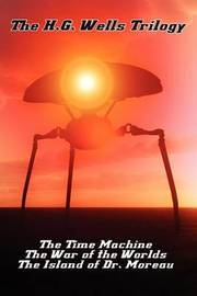 The H.G. Wells Trilogy by H.G.Wells