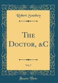 The Doctor, &C, Vol. 7 (Classic Reprint) by Robert Southey image