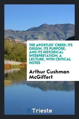 The Apostles' Creed by Arthur Cushman McGiffert image