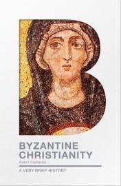 Byzantine Christianity by Averil Cameron