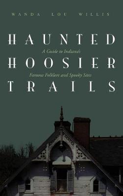 Haunted Hoosier Trails by Wanda Lou Willis image
