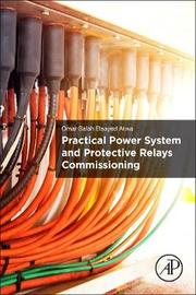 Practical Power System and Protective Relays Commissioning by Omar Salah Elsayed Atwa