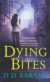 Dying Bites by DD Barant