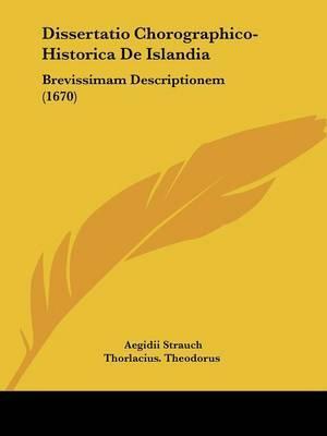 Dissertatio Chorographico-Historica De Islandia: Brevissimam Descriptionem (1670) by Aegidii Strauch image