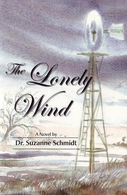 Lonely Wind by Suzanne Dr. Schmidt