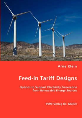 Feed-In Tariff Designs by Arne Klein