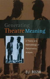 Generating Theatre Meaning by Eli Rozik