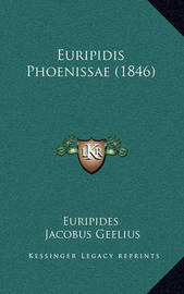Euripidis Phoenissae (1846) Euripidis Phoenissae (1846) by * Euripides