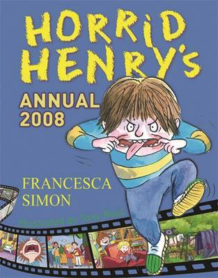 Horrid Henry Annual: 2008 by Francesca Simon image