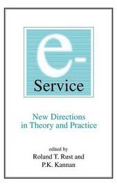 E-Service: New Directions in Theory and Practice by Roland T. Rust