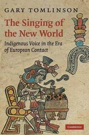 The Singing of the New World by Gary Tomlinson