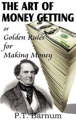 The Art of Money Getting by P.T.Barnum image