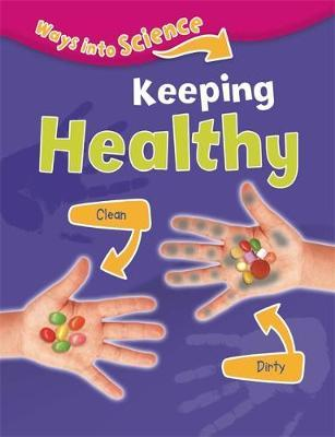 Ways Into Science: Keeping Healthy by Peter Riley