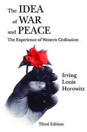 The Idea of War and Peace by Irving Louis Horowitz image