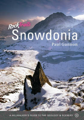 Rock Trails Snowdonia by Paul Gannon