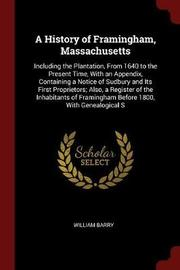 A History of Framingham, Massachusetts by William Barry image