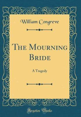 The Mourning Bride by William Congreve image