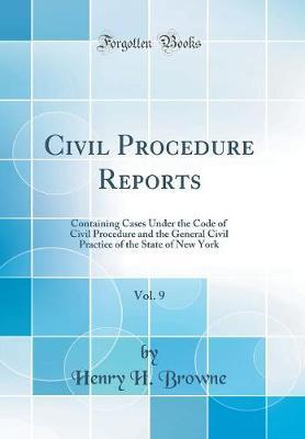 Civil Procedure Reports, Vol. 9 by Henry H Browne image