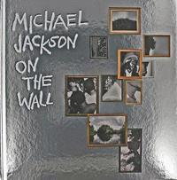 Michael Jackson: On The Wall by Nicholas Cullinan