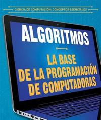 Algoritmos: La Base de la Programaci n de Computadoras (Algorithms: The Building Blocks of Computer Programming) by Daniel R Faust