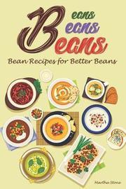 Beans, Beans, Beans by Martha Stone