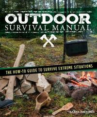 Extreme Outdoor Survival Manual by Garth Hattingh