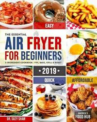The Essential Air Fryer Cookbook for Beginners #2019 by America's Food Hub image