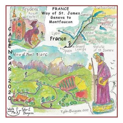 Calendar 2020, France Way of St. James Geneva to Montfaucon by Tyler E Burgess
