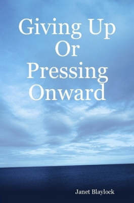 Giving Up Or Pressing Onward by Janet Blaylock image