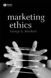 Marketing Ethics by George G. Brenkert