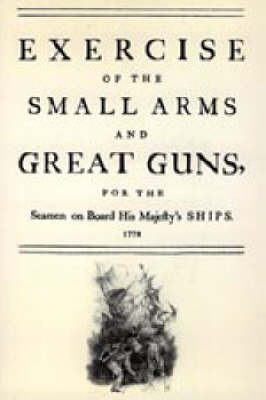 Exercise of the Small Arms and Great Guns for the Seamen on Board His Majesty's Ships (1778) by N/A image