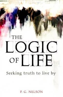 The Logic of Life by P.G. Nelson image