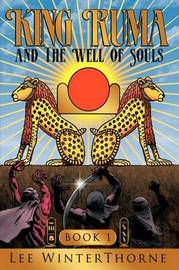 King Ruma and The Well of Souls by Lee WinterThorne image