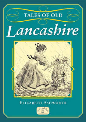 Tales of Old Lancashire by Elizabeth Ashworth