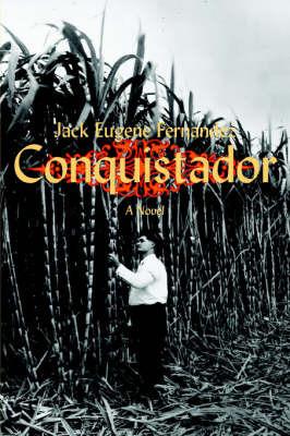 Conquistador by Jack Eugene Fernandez