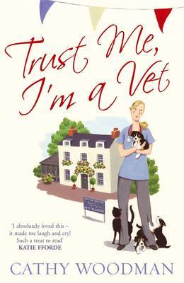Trust Me, I'm a Vet by Cathy Woodman image