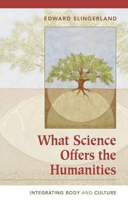 What Science Offers the Humanities by Edward Slingerland image