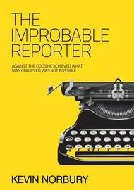 The Improbable Reporter by Kevin Norbury