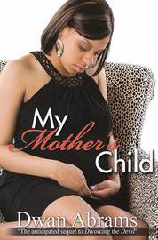 My Mother's Child by Dwan Abrams image