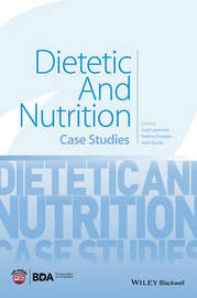 Dietetic and Nutrition Case Studies by Judy Lawrence