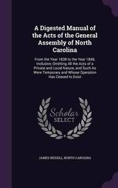 A Digested Manual of the Acts of the General Assembly of North Carolina by James Iredell
