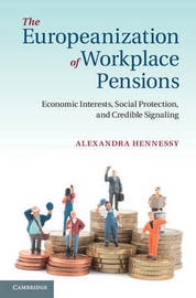 The Europeanization of Workplace Pensions by Alexandra Hennessy