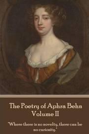 The Poetry of Aphra Behn - Volume II by Aphra Behn