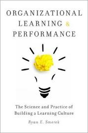 Organizational Learning and Performance by Ryan Smerek