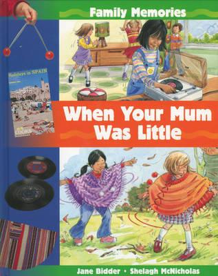 When Your Mum Was Little by Jane Bidder