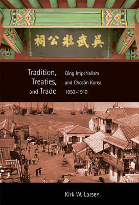 Tradition, Treaties, and Trade by Kirk W. Larsen image